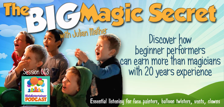 Kids Entertainer Hub Episode 13 - Julian Mather Build Your Magic Show - How To Add Magic To A Show For Kids Entertainers