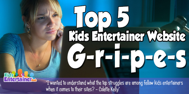 Top 5 Kids Entertainer Website Gripes