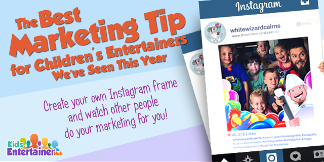 Stephen Von Spiegelhauer's Instagram Frame: The Best Marketing Tip for Children's Entertainers We've Seen This Year