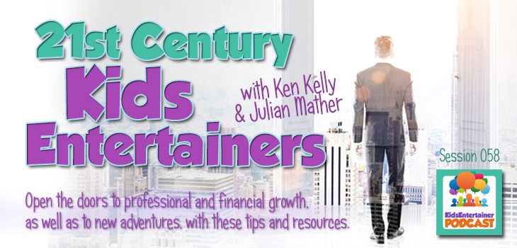 KEH058: Tips and Resources for Professional Development for 21st Century Kids Entertainers