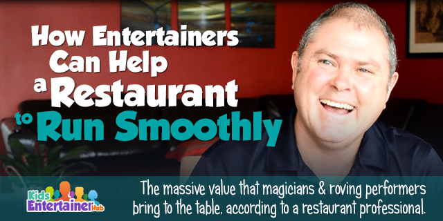 Restaurant Gigs for Kids Entertainers part 3