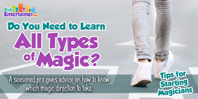 Do You Need to Learn All Types of Magic: Tips for Starting Magicians